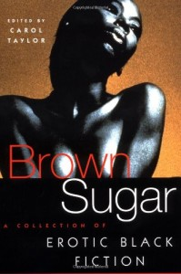 Brown Sugar: A Collection of Erotic Black Fiction (v. 1)