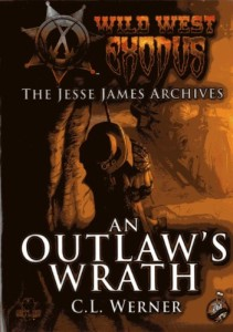 Wild West Exodus: An Outlaw's Wrath (Wild West Exodus: The Jessie James Archives)
