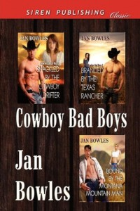 Cowboy Bad Boys [Shackled by the Cowboy Drifter: Branded by the Texas Rancher: Bound by the Montana Mountain Man] (Siren Publishing Classic)