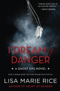I Dream of Danger: A Ghost Ops Novel (Ghost Ops Novels)