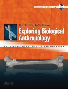 Exploring Biological Anthropology: An Integrated Lab Manual and Workbook