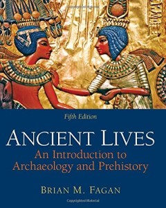 Ancient Lives: An Introduction to Archaeology and Prehistory
