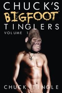 Chuck's Bigfoot Tinglers: Volume 1