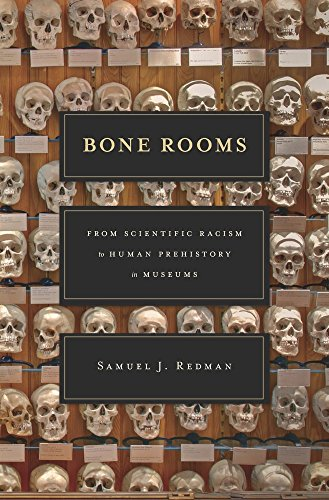 Bone Rooms: From Scientific Racism to Human Prehistory in Museums