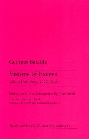 Visions Of Excess: Selected Writings, 1927-1939 (Theory and  History of Literature Vol 14)