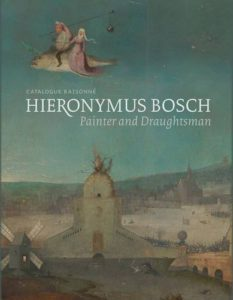 Hieronymus Bosch, Painter and Draughtsman: Catalogue Raisonné