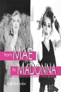 From Mae to Madonna: Women Entertainers in Twentieth-Century America (None)
