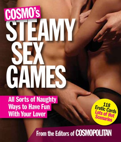 Cosmo's Steamy Sex Games: All Sorts of Naughy Ways to Have Fun with Your Lover