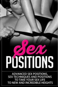 Sex positions: Advanced sex positions, Sex Techniques and Positions to take Your Sex Life To New And Incredible Heights