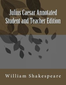 Julius Caesar Annotated Student and Teacher Edition