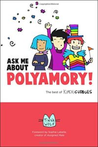 Ask Me About Polyamory: The Best of Kimchi Cuddles