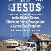 California Jesus: A (Slightly) Irreverent Guide to the Golden State's Christian Sects, Evangelists and Latter-Day Prophets