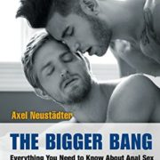 The Bigger Bang: Everything You Need to Know about Anal Sex