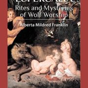 Lupercalia: Rites and Mysteries of Wolf Worship