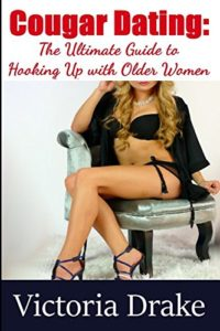 Cougar Dating: The Ultimate Guide to Hooking Up with Older Women