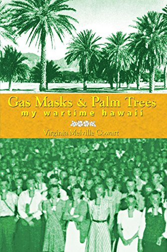 Gas Masks & Palm Trees: My Wartime Hawaii